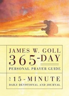 James W. Goll 365-Day Personal Prayer Guide: A 15-Minute Daily Devotional and Journal - Goll, James W.