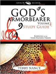 God's Armor Bearer Volume 3 Study Guide - Terry Nance