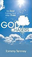 The God Chasers: My Soul Follows Hard After Thee