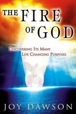 The Fire of God: Discovering Its Many Life-Changing Purposes - Dawson, Joy