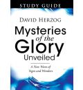 Mysteries of the Glory Unveiled - David Herzog