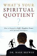 What Is Your Spiritual Quotient?: How to Respond to Life's Toughest Issues with Spiritual Intelligence