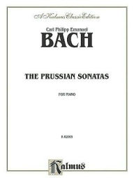The Prussian Sonatas -- Nos. 1-6 - Carl Philipp Emanuel Bach