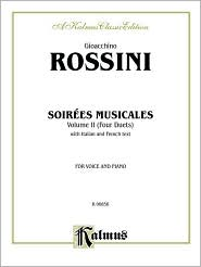 Soirees Musicales (4 Duets), Vol 2: Nos. 1 & 2 for 2 Sopranos, No. 3 for Soprano & Tenor, No. 4 for Tenor & Bass, Octavo Size (I/F) (French, Italian Language Edition), Octavo-Size Book - Gioacchino Rossini