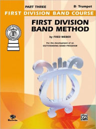 First Division Band Method, Part 3: B-Flat Cornet (Trumpet) - Fred Weber