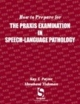 How to Prepare for the Praxis Examination in Speech-Language Pathology - Kay Payne