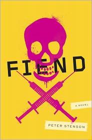 Fiend: A Novel - Peter Stenson