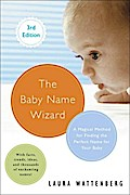 The Baby Name Wizard, Revised 3rd Edition - Laura Wattenberg