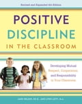 Positive Discipline in the Classroom - H. Stephen Glenn, Jane Nelsen, Lynn Lott