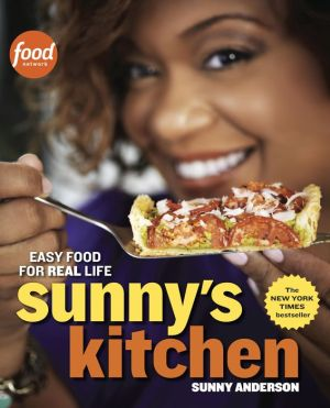 Sunny's Kitchen: Easy Food for Real Life - Sunny Anderson