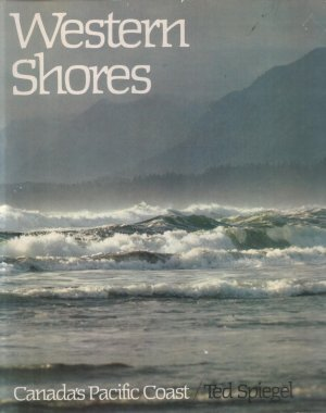 Western Shores  Canadian Pacific Coast in Englisch - Ted Spiegel