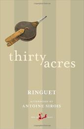 Thirty Acres - Ringuet / Sirois, Antoine