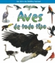 Aves de Todo Tipo (Birds of All Kinds) - Rebecca Sjonger; Bobbie Kalman