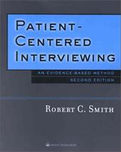 Patient-Centered Interviewing: An Evidence-Based Method - Smith, Robert C.