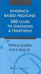 Evidence-Based Medicine: 500 Clues to Diagnosis and Treatment