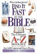 Find It Fast in the Bible: The Ultimate A to Z(r) Resource Series