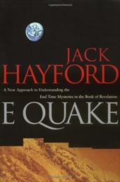E-Quake: A New Approach to Understanding the End Times Mysteries in the Book of Revelation - Hayford, Jack W. / Stanley, Charles F. / Thomas Nelson Publishers