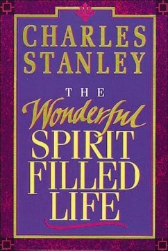 The Wonderful Spirit-Filled Life - Stanley, Charles F.