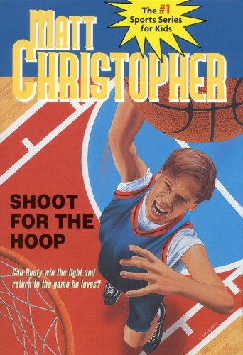 Shoot For The Hoop (Turtleback School & Library Binding Edition) (Matt Christopher Sports Classics)