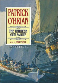 The Thirteen-Gun Salute (Aubrey-Maturin Series #13) - Patrick O'Brian