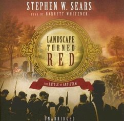 Landscape Turned Red: The Battle of Antietam - Sears, Stephen W.