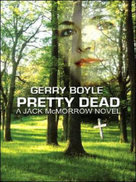 Pretty Dead - Gerry Boyle