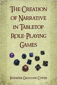 The Creation of Narrative in Tabletop Role-Playing Games