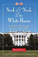 Neck and Neck to the White House: The Closest Presidential Elections, 1796-2000