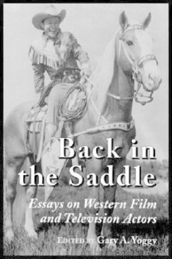 Back in the Saddle: Essays on Western Film and Television Actors - Herausgeber: Yoggy, Gary A.