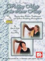 Wedding Music for the Lever Harp: Twenty-Three Classic, Traditional, and Ethnic Wedding Arrangements