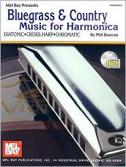 Bluegrass and Country Music for Harmonica: Diatonic, Cross-Harp and Chromatic - Phil Duncan