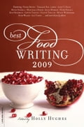Best Food Writing 2009 - Holly Hughes
