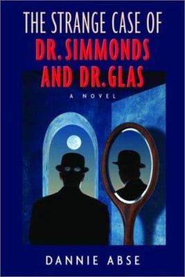 The Strange Case of Dr. Simmonds and Dr. Glas: a Novel