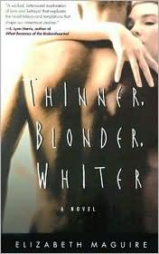 Thinner Blonder Whiter