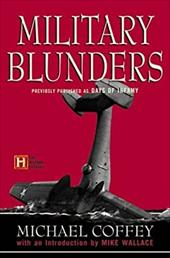 Military Blunders - Coffey, Michael / Wallace, Mike