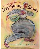 Sojourner Truth's Step-Stomp Stride - Pinkney, Andrea Davis / Pinkney, Brian