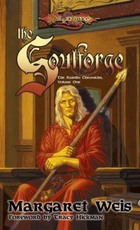 The Soulforge: The Raistlin Chronicles, Volume One - Margaret Weis