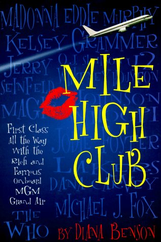 Mile High Club: First Class All the Way With the Rich and Famous