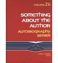 Something About the Author: v. 26 - Gale Group