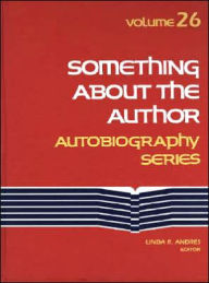 Something about the Author Autobiography Series Gerard J. Senick Author