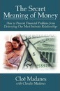 The Secret Meaning of Money - Cloe Madanes