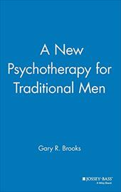 A New Psychotherapy for Traditional Men - Brooks, Gary R. / Brooks