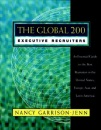 The Global 200 Executive Recruiters: An Essential Guide to the Best Recruiters in the United States, Europe, Asia and Latin America (Jossey Bass Business and Management Series) - Nancy Garrison-Jenn