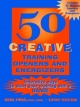 50 Creative Training Openers and Energizers - Bob Pike; Lynn Solem