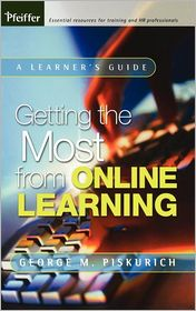 Getting the Most from Online Learning: A Learner's Guide - George M. Piskurich