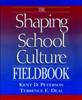 The Shaping School Culture Fieldbook - Kent D. Peterson