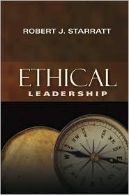 Ethical Leadership (Jossey-Bass Leadership Library in Education Series) - Robert J. Starratt