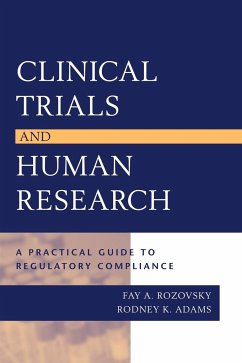 Clinical Trials and Human Research: A Practical Guide to Regulatory Compliance - Rozovsky, Fay A. Adams, Rodney K.