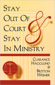 STAY OUT OF COURT AND STAY IN MINISTRY BRITTON D WIEMER Author