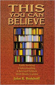 This You Can Believe - John R. Brokhoff